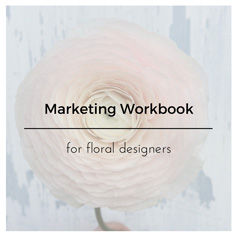 marketing workbook for floral designers from flirty fleurs - marketing ideas for a flower business