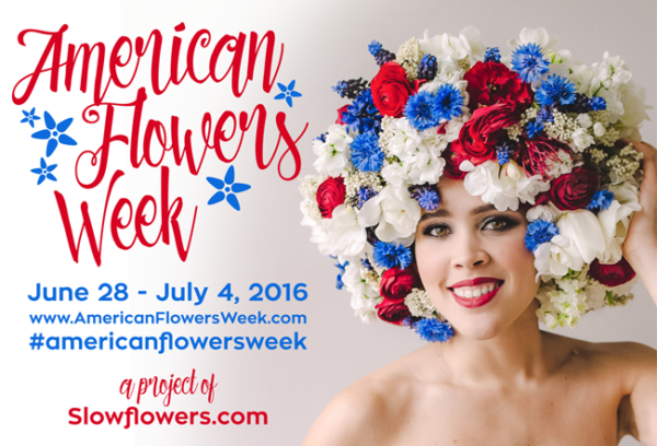 American Flowers Week - June 28 to July 4, 2016