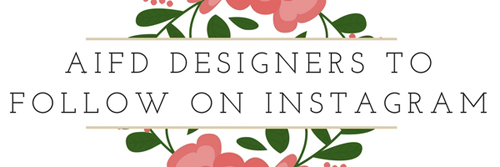 AIFD Designers to Follow On Instagram